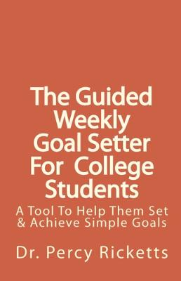 Guided Weekly Goal Setter For College Students