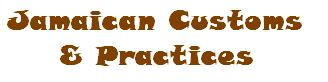 Jamaican Customs & practices